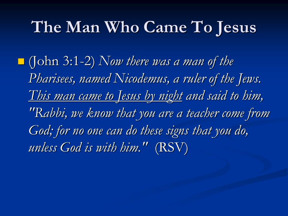 The Man Who Came To Jesus