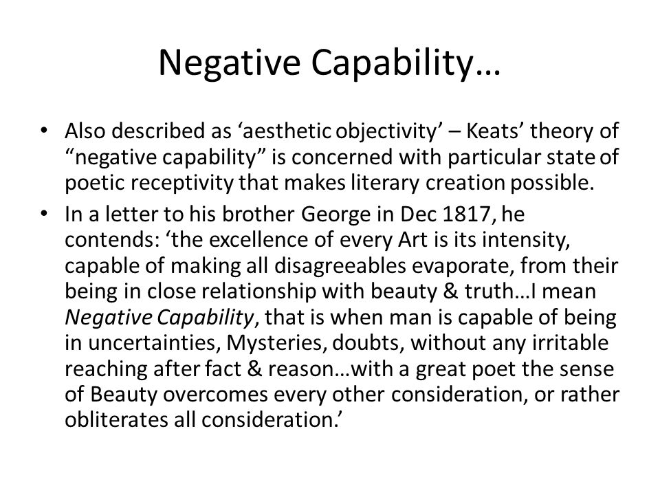 "negative capability Negative capability 3 students, ""always keep your mind as bright and clear as the vast sky, the great ocean, and the highest peak, empty of all thoughts,""3 which."