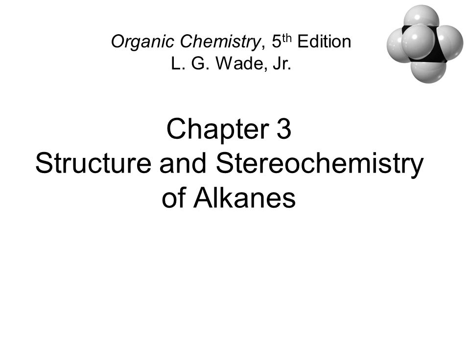 stereochemistry of alkanes Alkanes with more than three carbon atoms can be arranged in various different ways, forming structural isomersthe simplest isomer of an alkane is the one in which the carbon atoms are arranged in a single chain with no branches.
