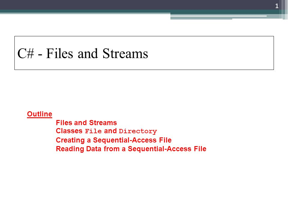 C# - Files and Streams