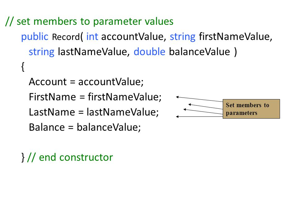// set members to parameter values