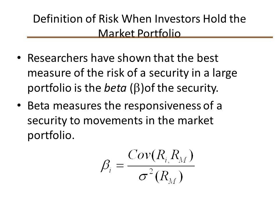 Definition of Risk When Investors Hold the Market Portfolio