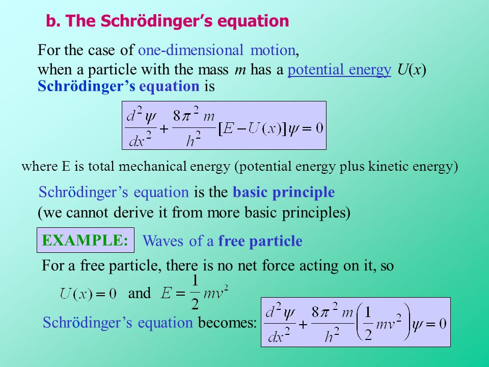 b. The Schrödinger's equation