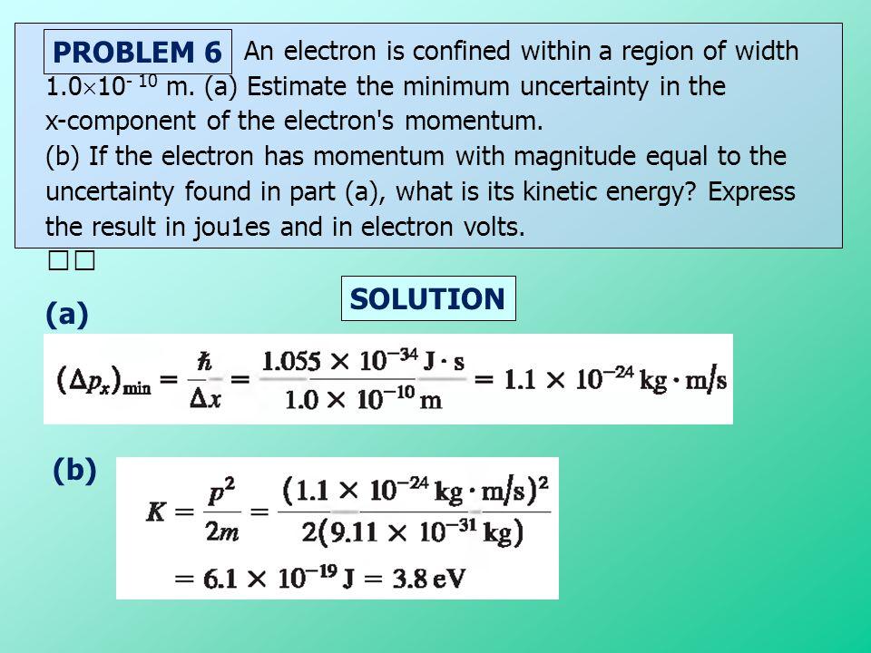 PROBLEM 6 SOLUTION (a) (b)
