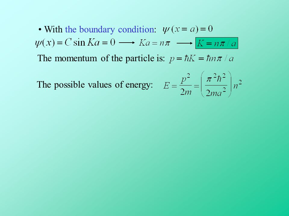 • With the boundary condition: