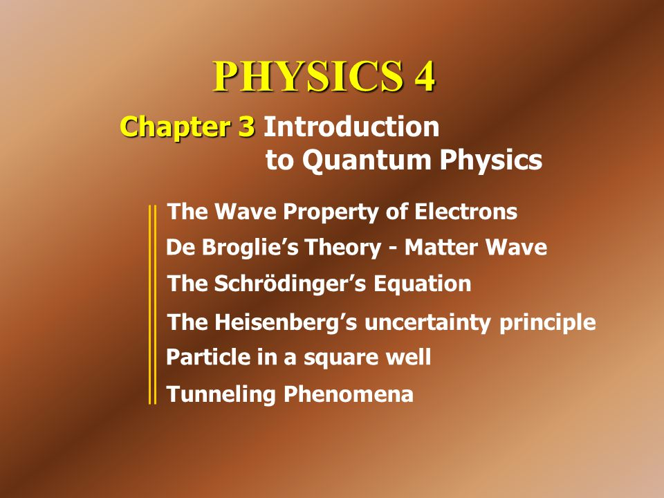 PHYSICS 4 Chapter 3 Introduction to Quantum Physics