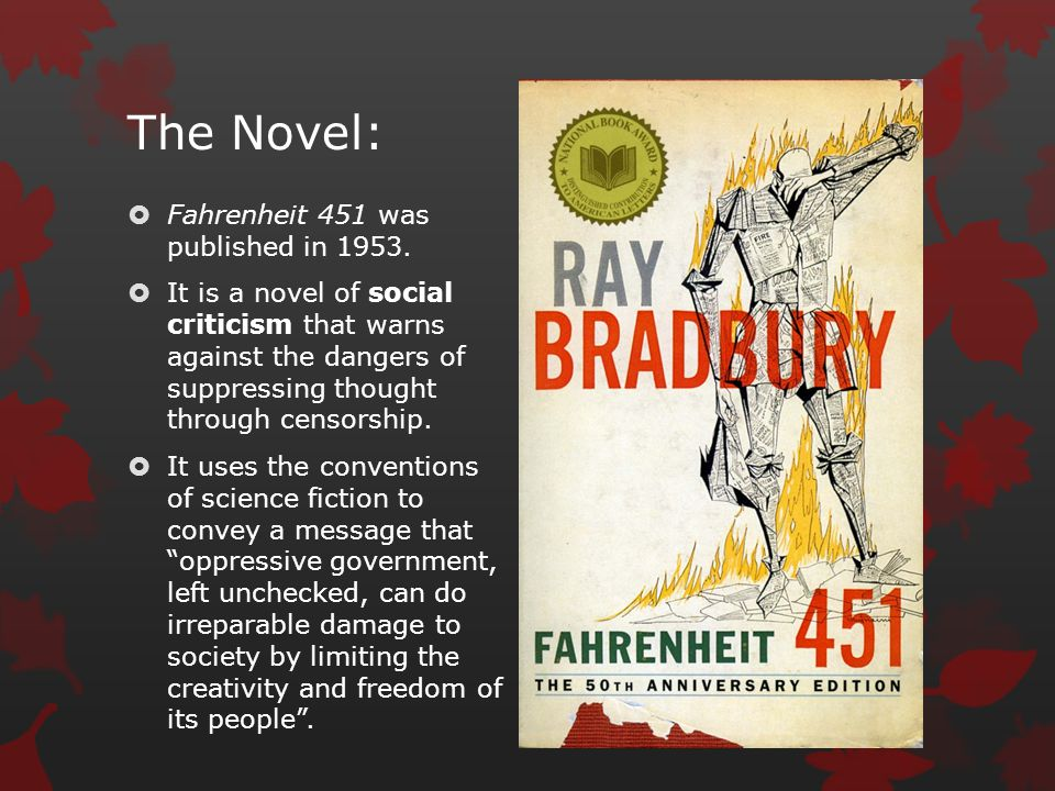 freedom of thought in fahrenheit 451 2016-8-17 fahrenheit 451 is a social criticism that warns against the danger of suppressing thought through censorship fahrenheit 451.