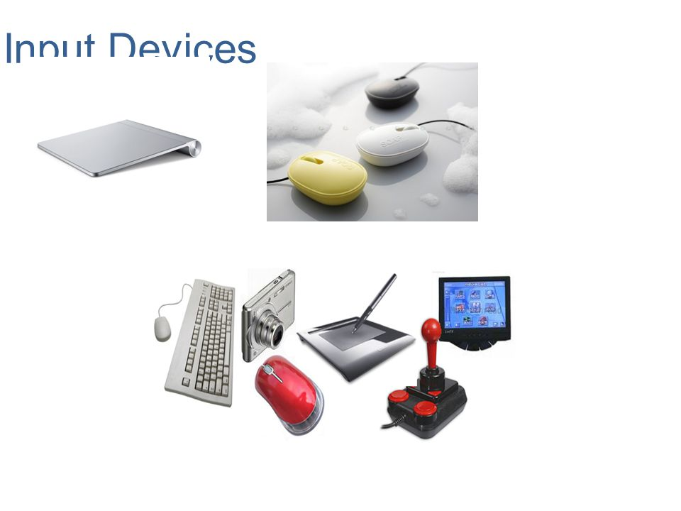 Input Devices Microsoft Office 2007: Introductory Concepts and Techniques - Windows Vista Edition
