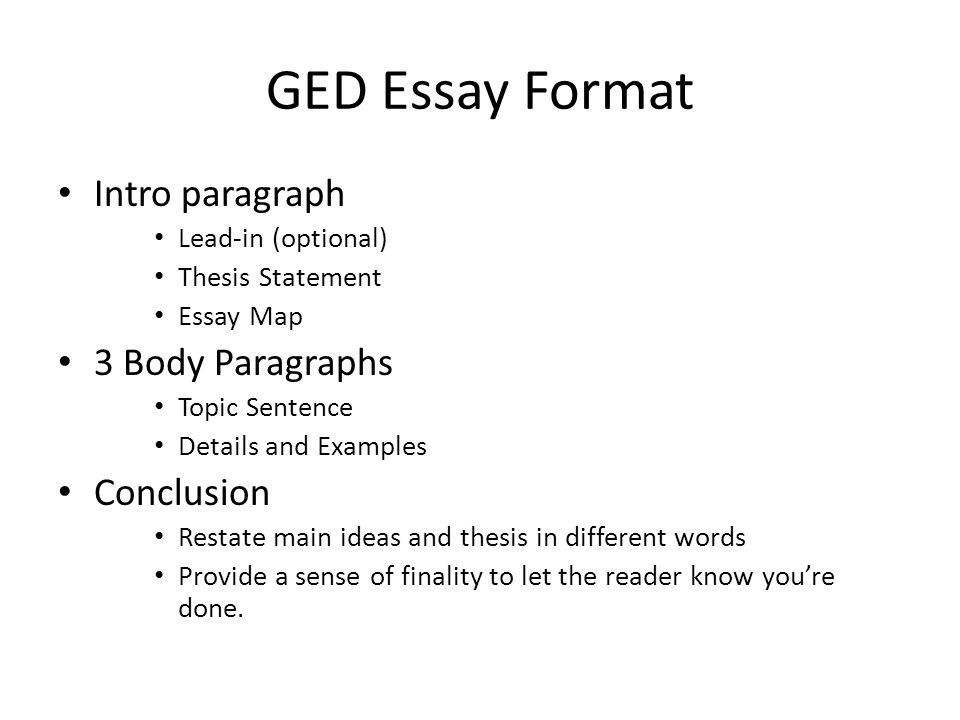 ged essay writting The advantage of a ged essay is that it has a fixed basic format and judging criteria which applies to all the tests conducted for this purpose you just need to learn the format and prepare.