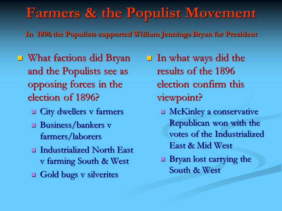 the populist movement the value of The populist effort was probably doomed from the start they advanced a number of stellar ideas, but fell prey to the allure of free silver, an issue that resonated poorly with urban workers whose votes were badly needed.
