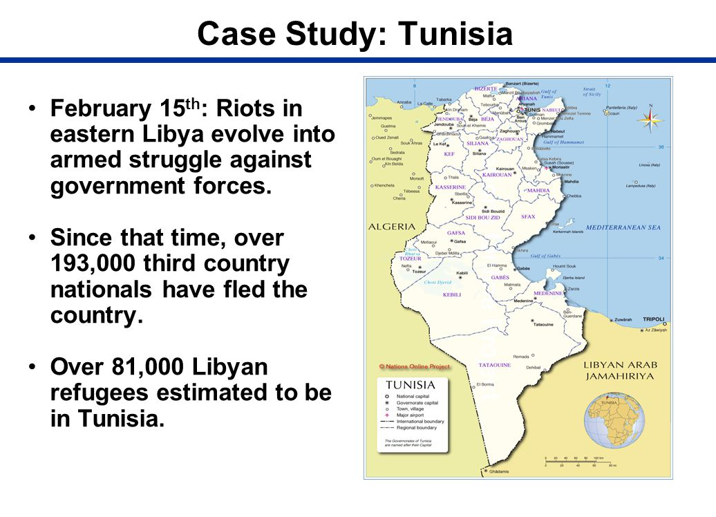 Case Study: Tunisia February 15th: Riots in eastern Libya evolve into armed struggle against government forces.