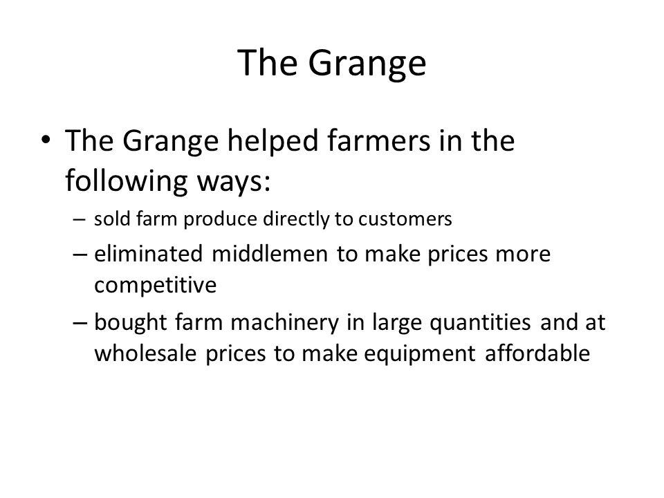 The Grange The Grange helped farmers in the following ways: