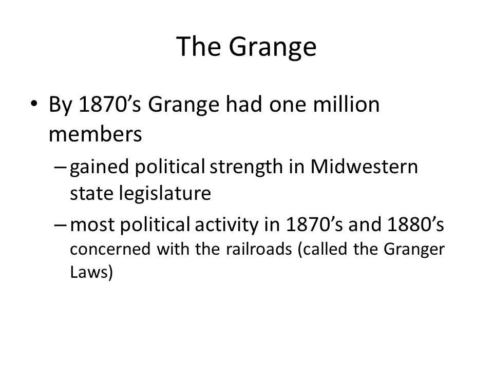 The Grange By 1870's Grange had one million members