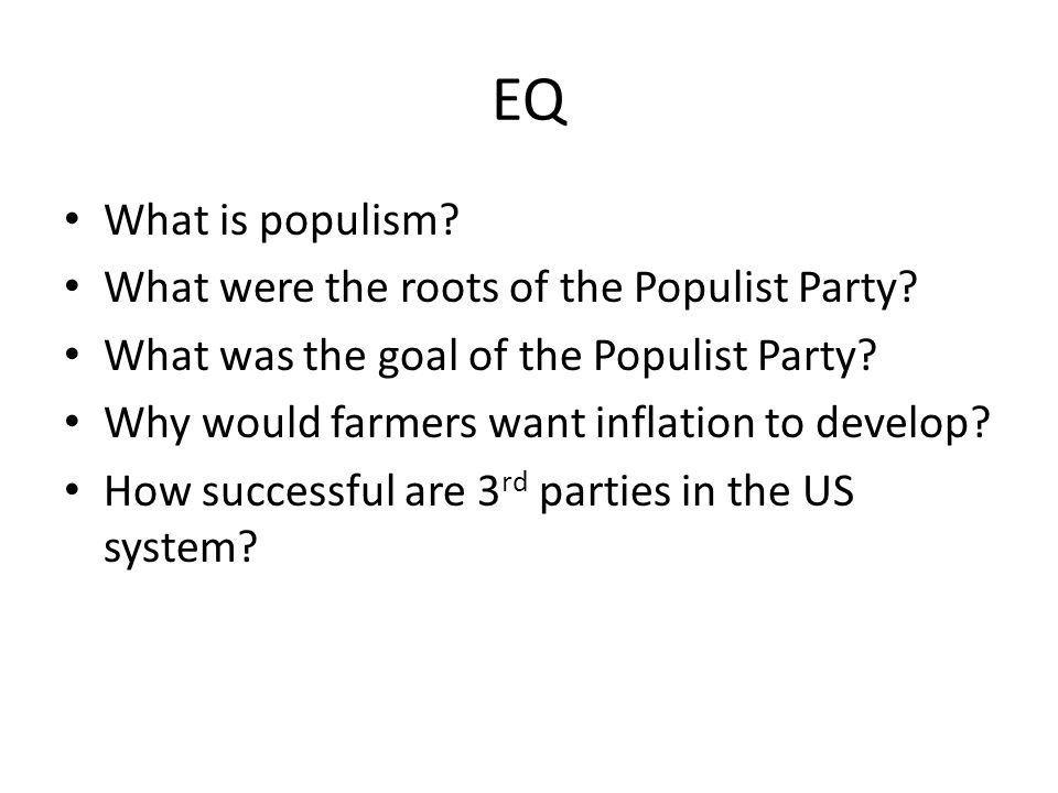 EQ What is populism What were the roots of the Populist Party