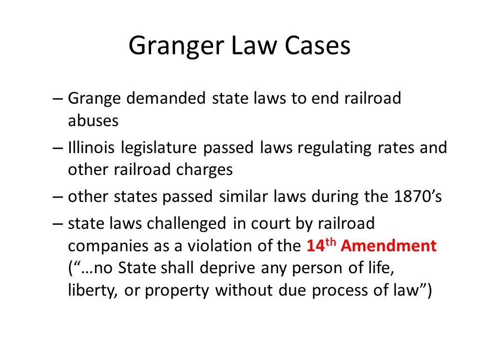 Granger Law Cases Grange demanded state laws to end railroad abuses