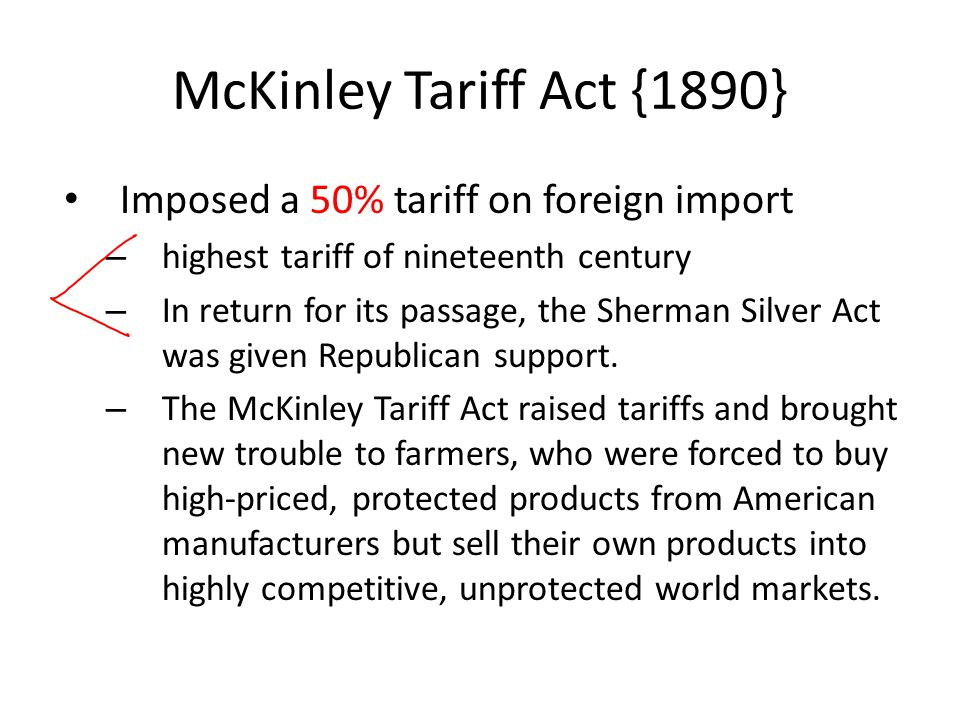 McKinley Tariff Act {1890} Imposed a 50% tariff on foreign import
