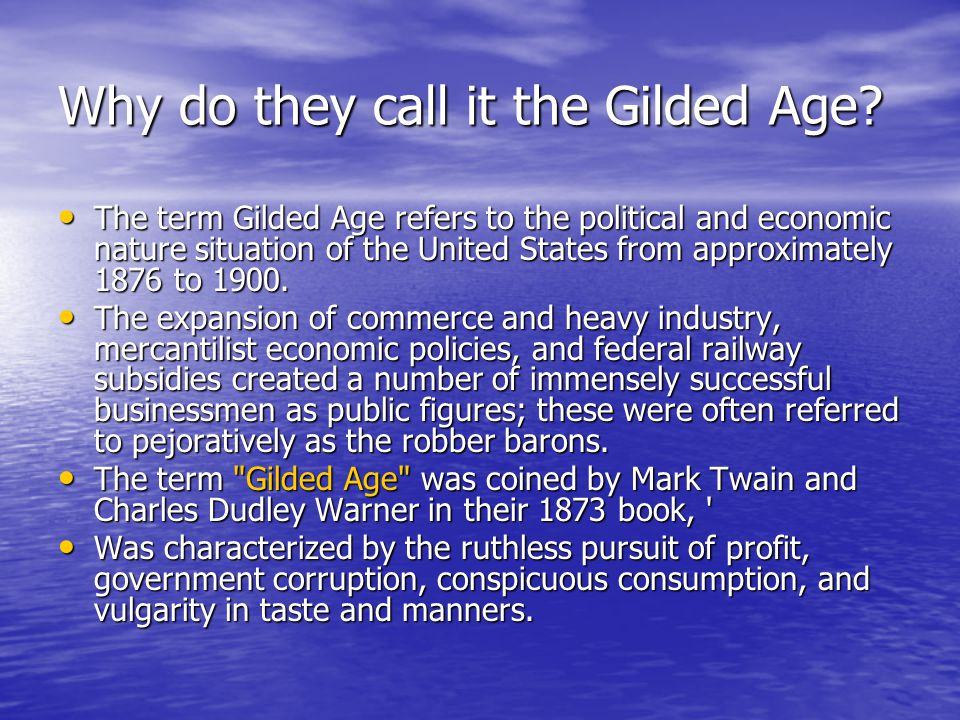 the gilded age 2 essay The gilded age marked the starting point of what is known as the american industrial revolution during this time many new inventions came about along with new industries.