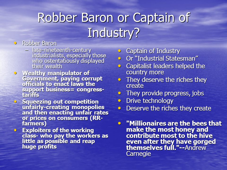 were these industrial capitalists captains of industry or robber barons