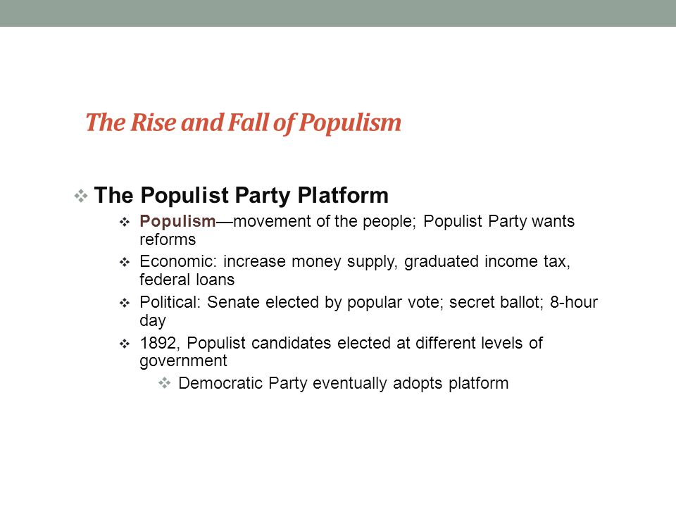 populist party essay In turn, texas, alabama, georgia, and north carolina also got a force from this party they had many goals kept in mind one of them was to demand the federal.