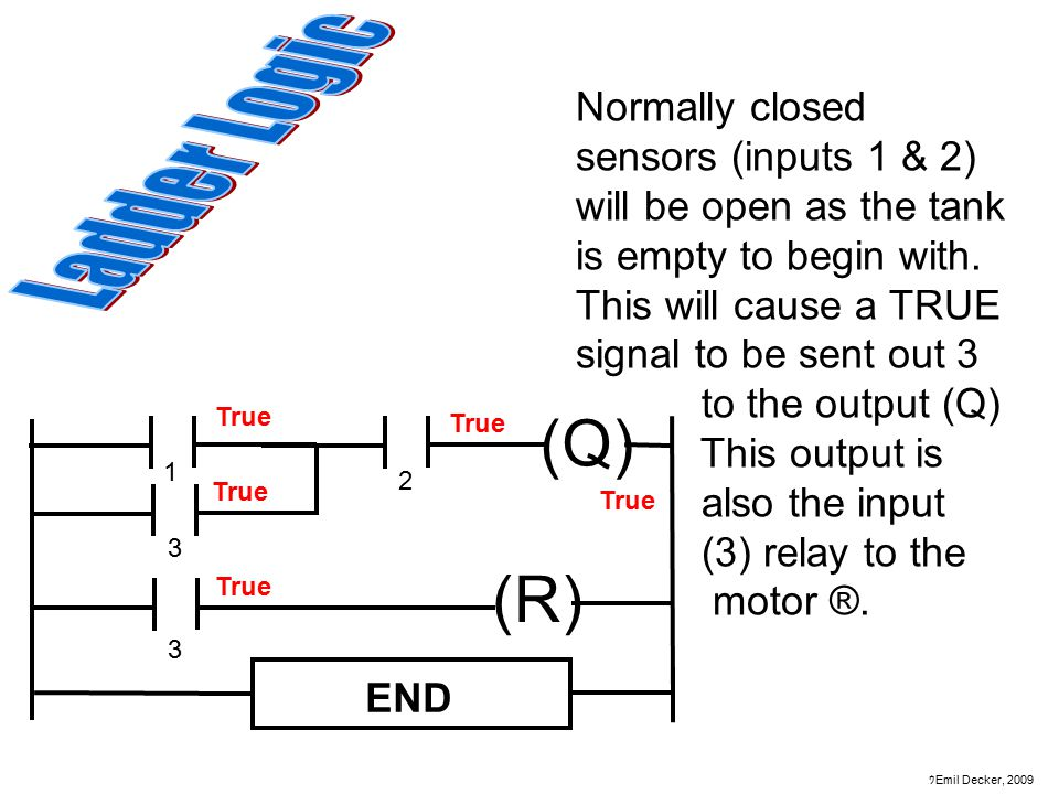 Normally closed sensors (inputs 1 & 2) will be open as the tank is empty to begin with. This will cause a TRUE signal to be sent out 3