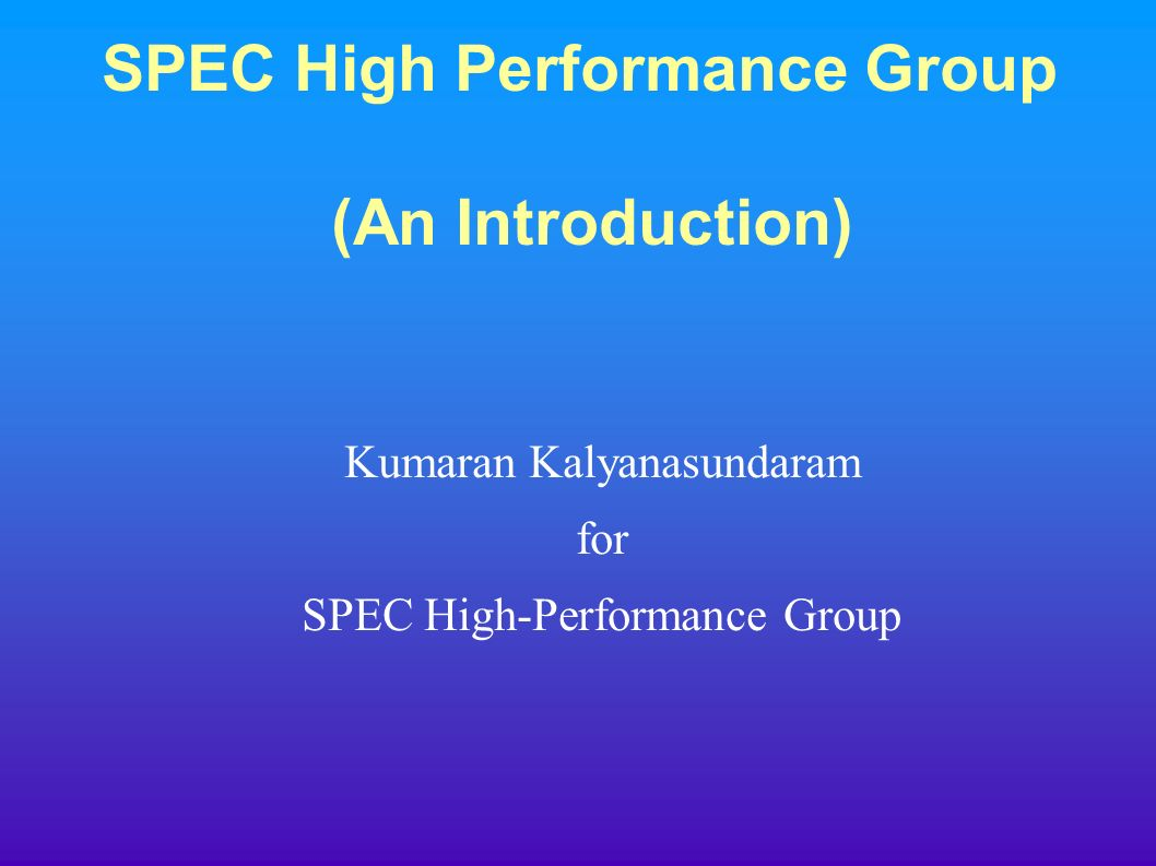 SPEC High Performance Group (An Introduction)