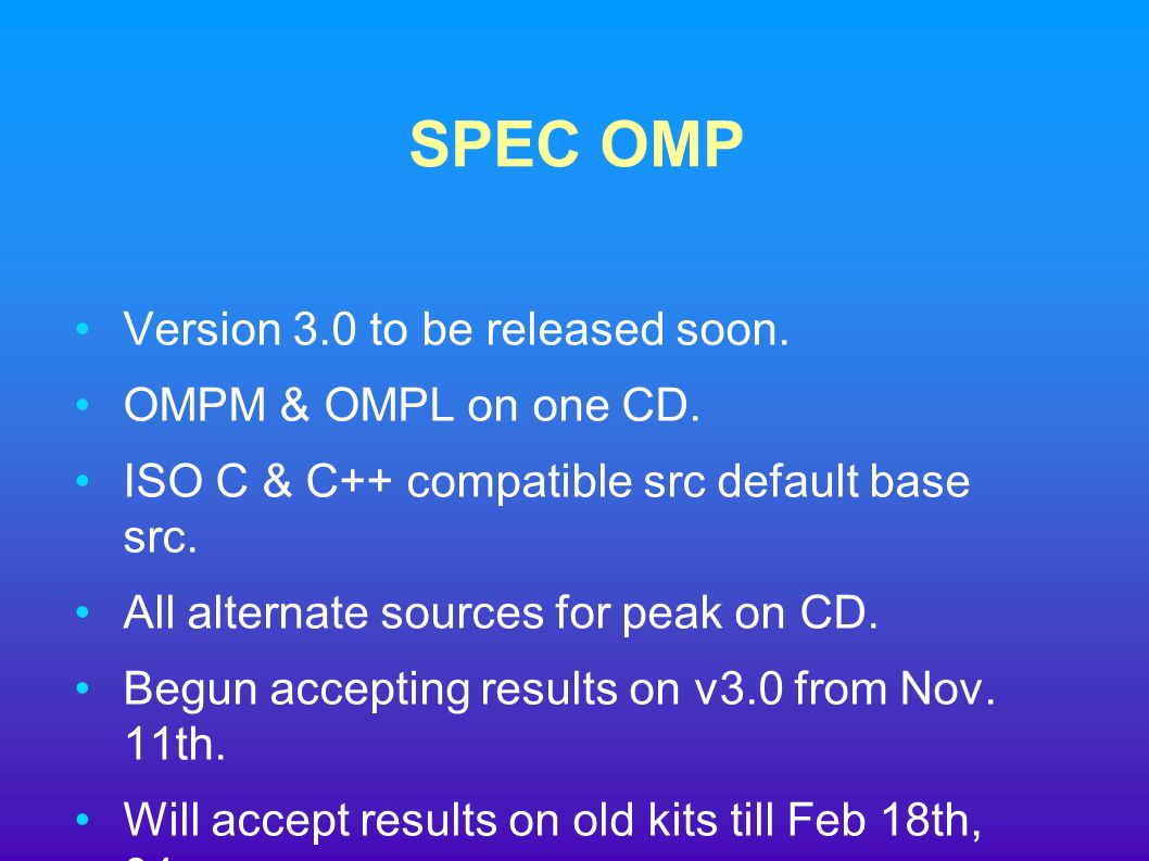 SPEC OMP Version 3.0 to be released soon. OMPM & OMPL on one CD.