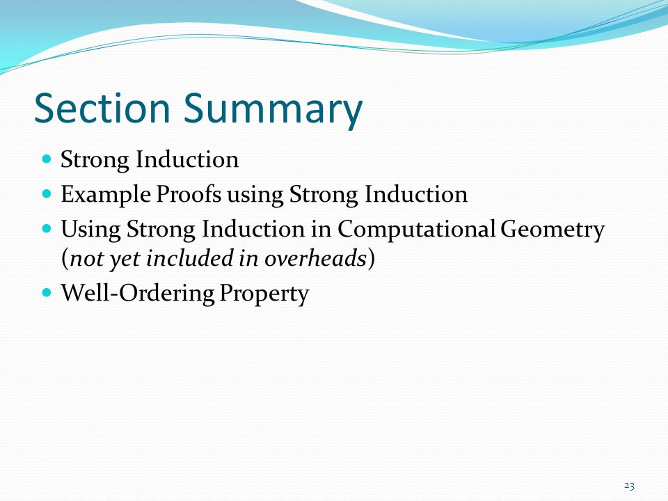 Section Summary Strong Induction Example Proofs using Strong Induction