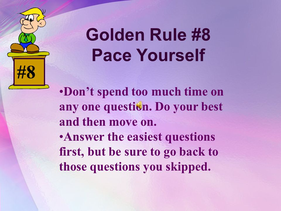 Golden Rule #8 Pace Yourself
