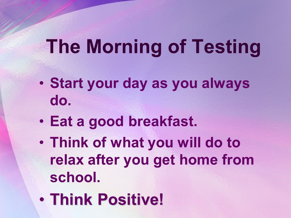 The Morning of Testing Think Positive!
