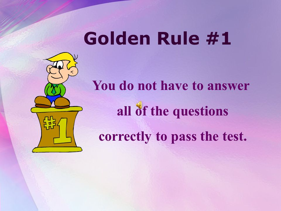You do not have to answer correctly to pass the test.