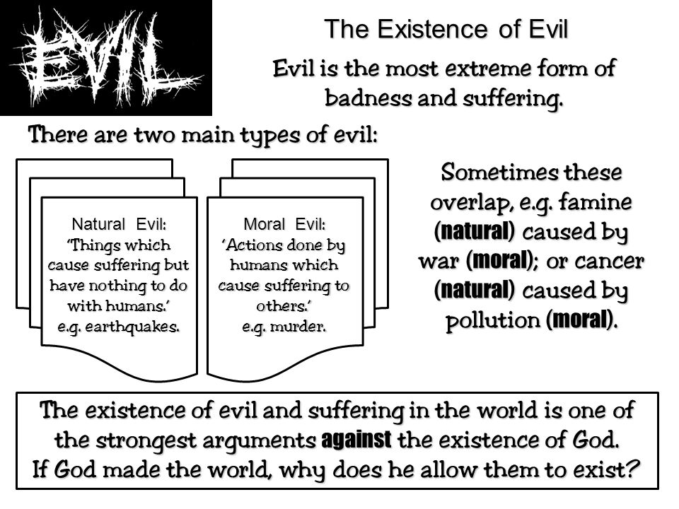 does the existence of suffering The very existence of pain and suffering around the world makes atheists say that god does not exist however, denying the existence of god because of the presence of pain and suffering does not remove these problems from our midst.