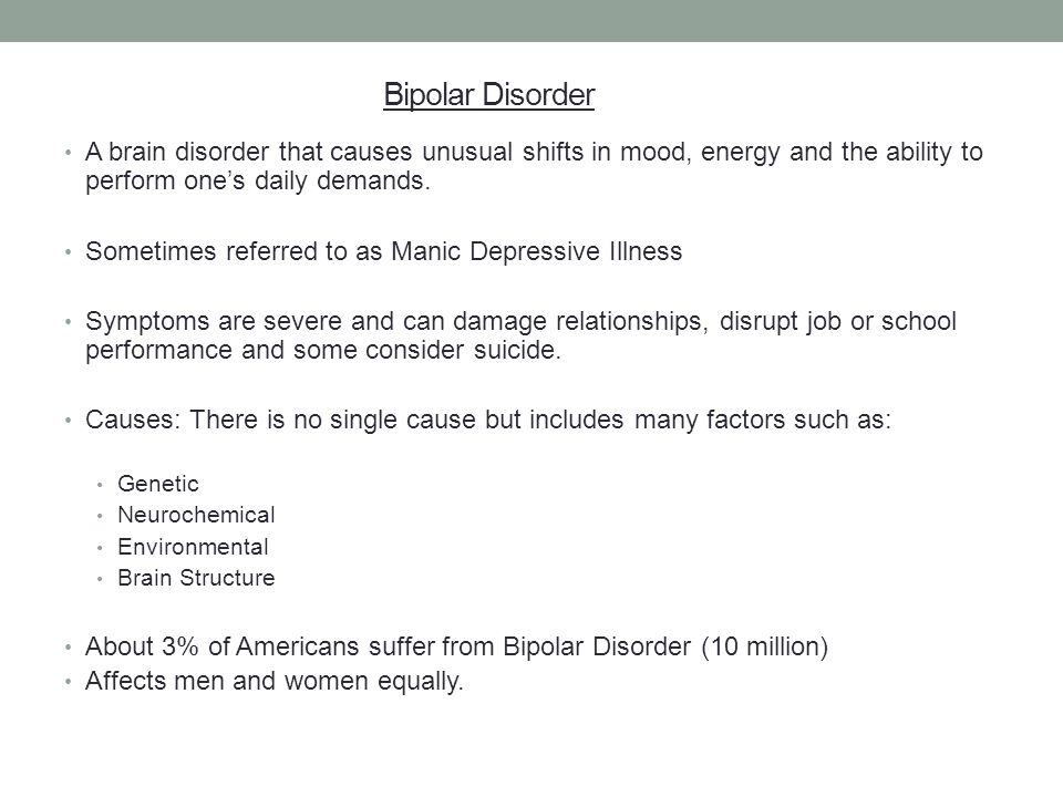 Affects bipolar disorder and teenage suicide