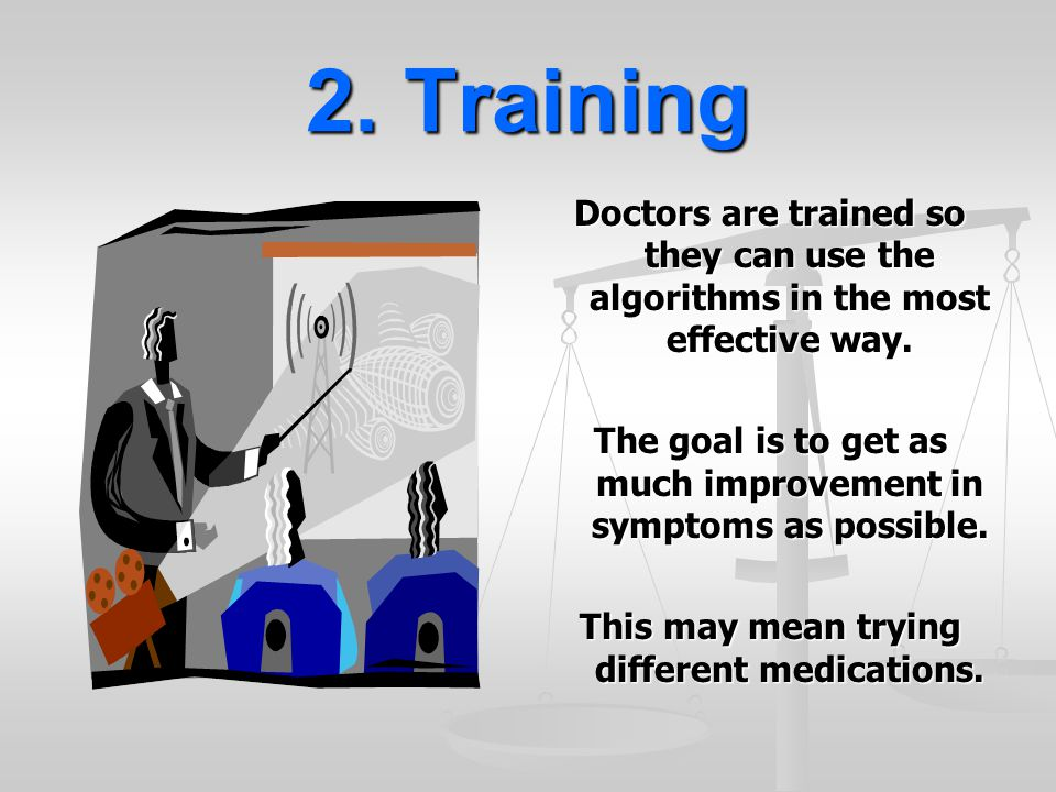 2. Training Doctors are trained so they can use the algorithms in the most effective way.