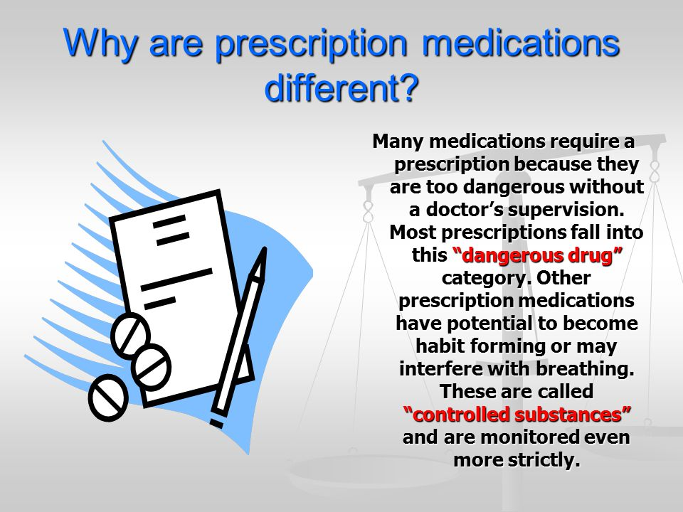 Why are prescription medications different
