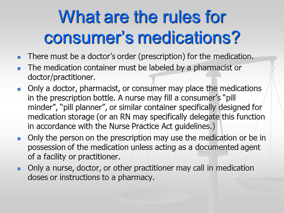 What are the rules for consumer's medications