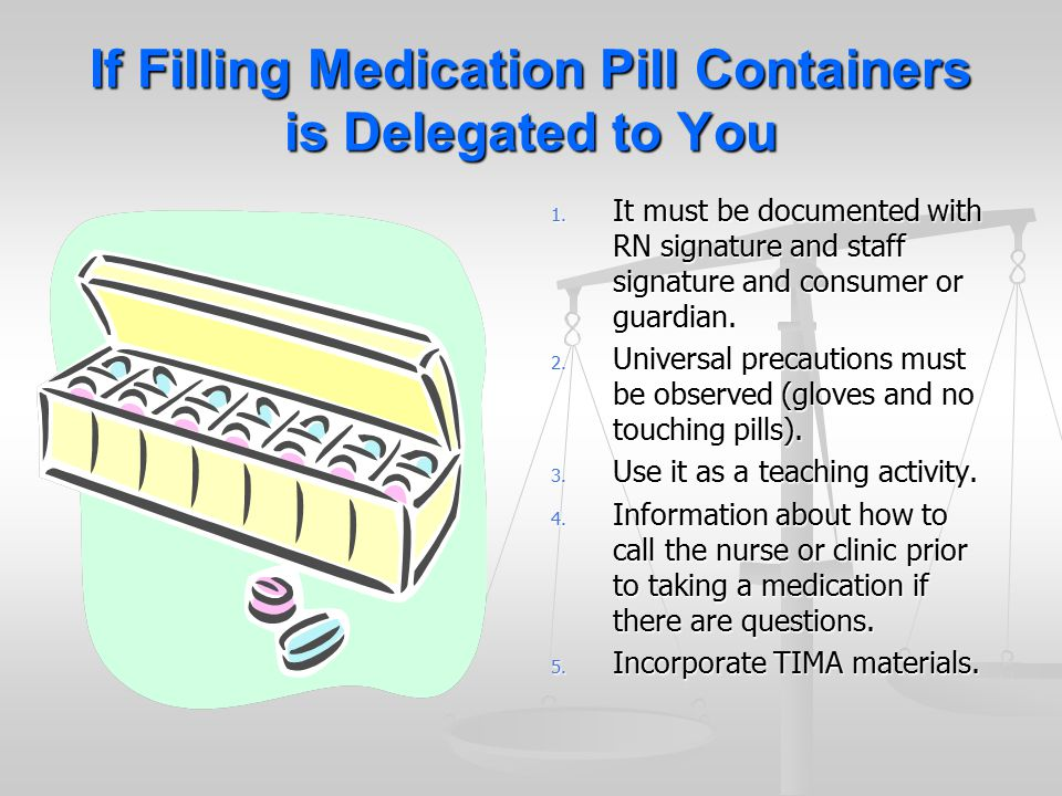 If Filling Medication Pill Containers is Delegated to You