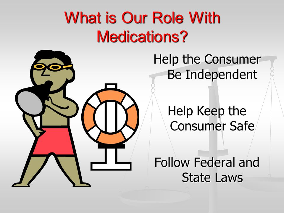 What is Our Role With Medications