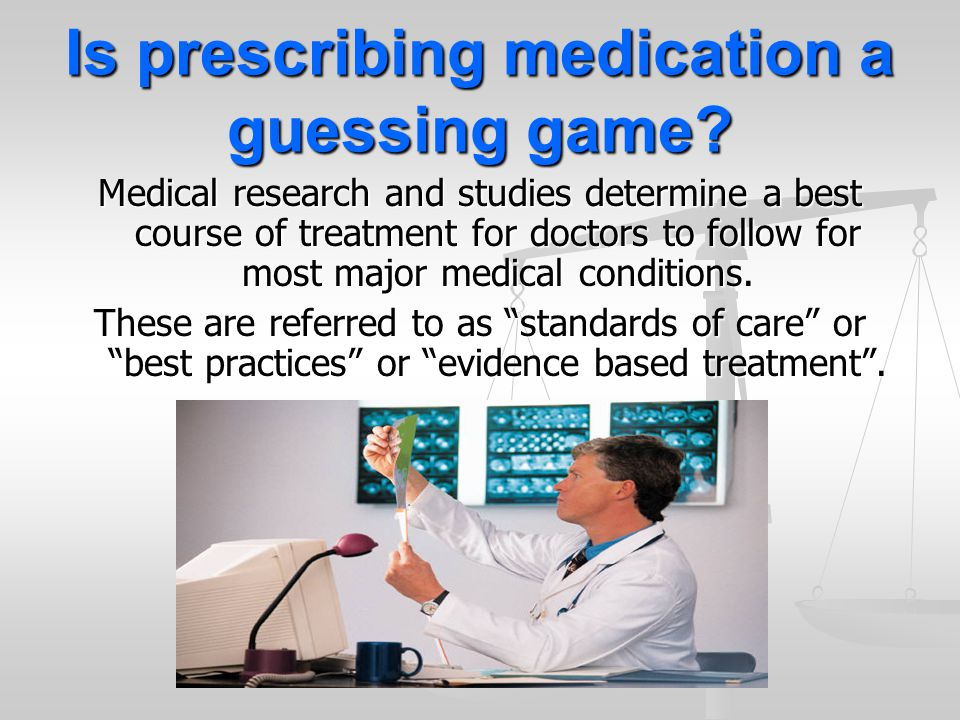Is prescribing medication a guessing game