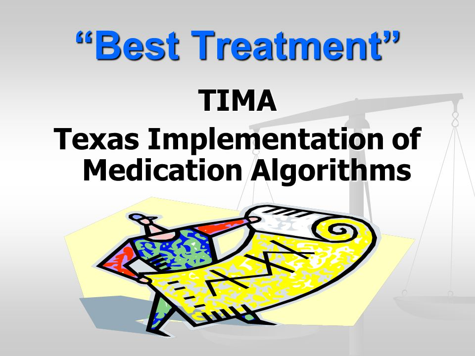 Texas Implementation of Medication Algorithms