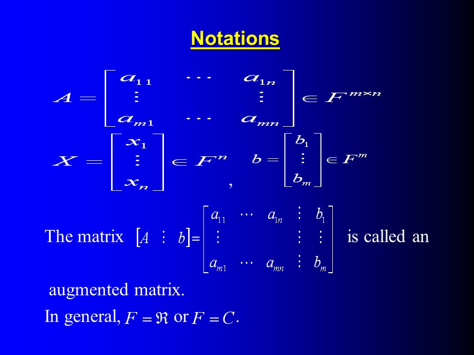 Notations , The matrix is called an. augmented matrix.