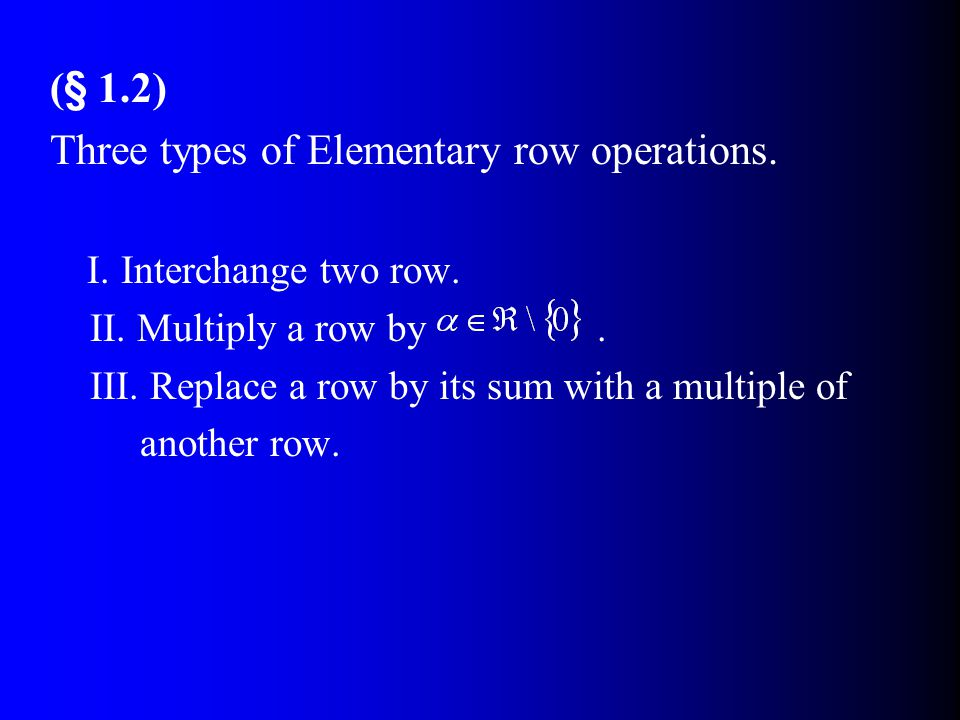 Three types of Elementary row operations.