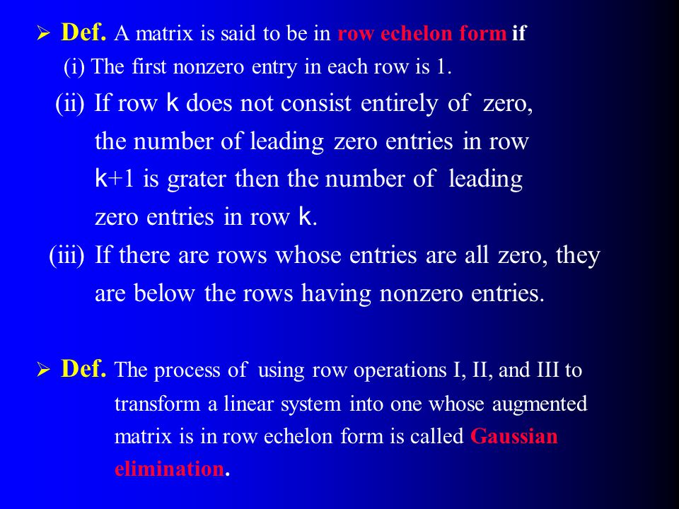 Def. A matrix is said to be in row echelon form if