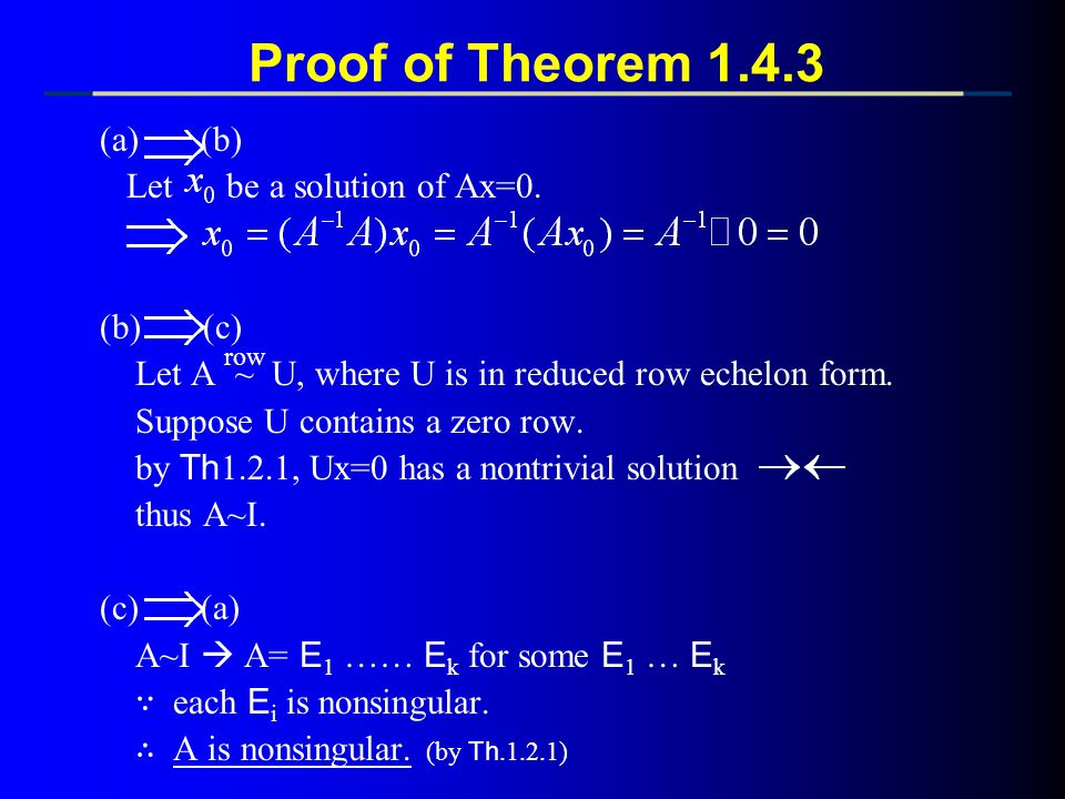Proof of Theorem (a) (b) Let be a solution of Ax=0. (b) (c)