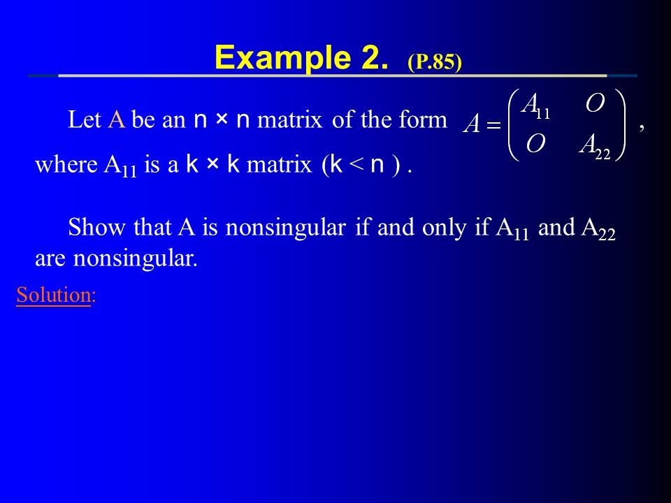 Example 2. (P.85) Let A be an n × n matrix of the form ,