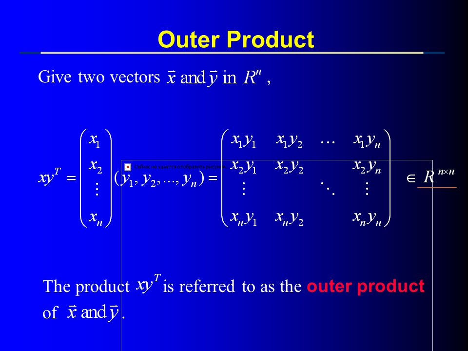 Outer Product Give two vectors ,