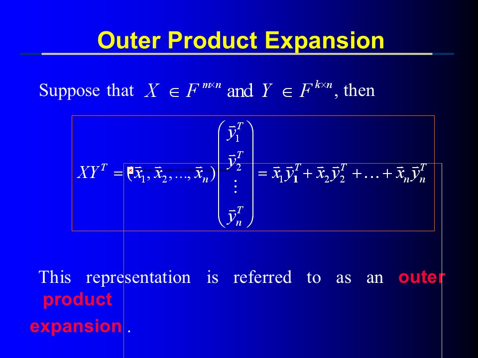 Outer Product Expansion