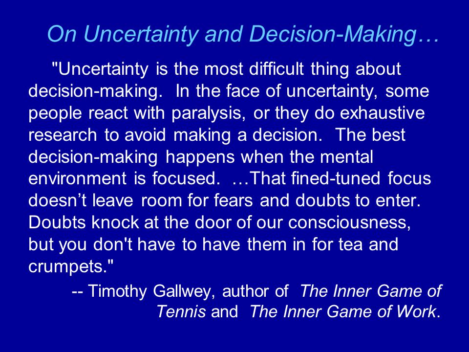 On Uncertainty and Decision-Making…