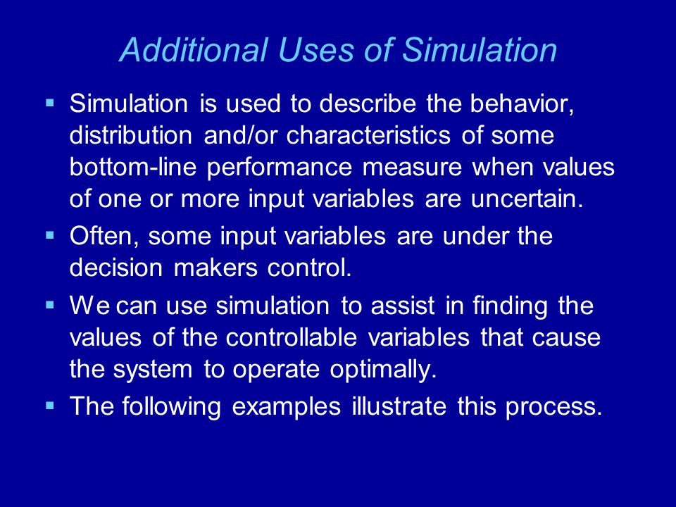 Additional Uses of Simulation