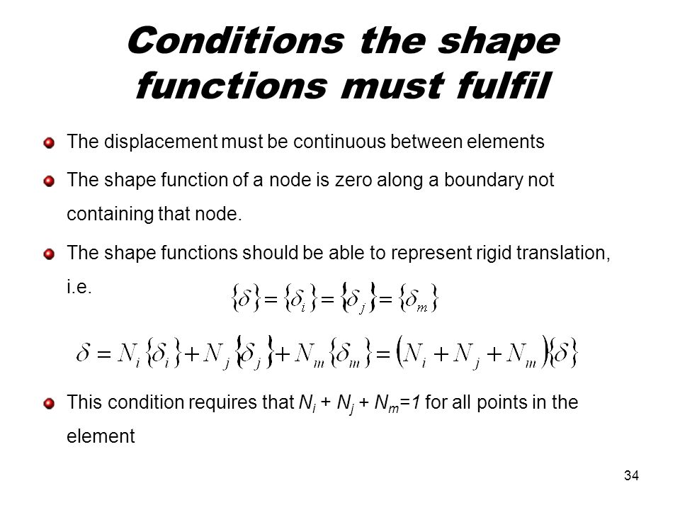 Conditions the shape functions must fulfil