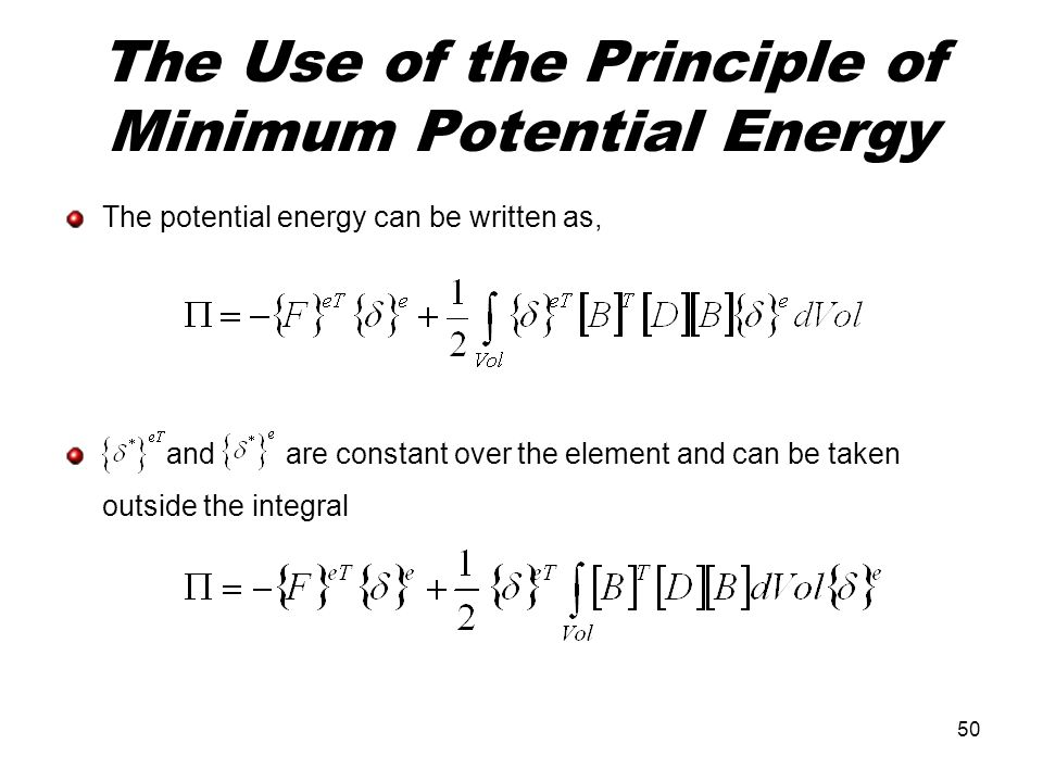 The Use of the Principle of Minimum Potential Energy